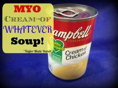 MYO CREAM OF CHICKEN SOUP!  Cans of Commercial Soup Are Notoriously High In Salt & Fat.  Quick, Easy & Inexpensive. Make It Yourself And SAVE!  #TaylorMadeRanch