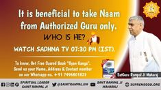 It is dangerous to take Naam from unauthorized Guru. So one must take Naam from an authorized Guru. At present is the authorized Guru in all 21 Brahmand. Believe In God Quotes, Quotes About God, Spiritual Thoughts, Spiritual Quotes, Osho, Shri Guru Granth Sahib, Navratri Images, Guru Purnima, Allah God
