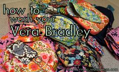 DIY Clean your Vera Bradley - I have a couple Vera purses and a Vera diaper bag that need a good washing.