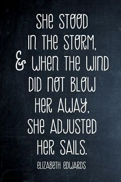 For my sister Linda. I'm for you, God's for you...and we will be here for you as you adjust your sails <3