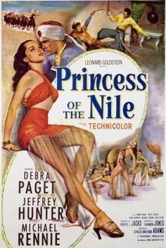 Princess of the Nile Debra Paget, Jeffrey Hunter, Michael Rennie, Lee Van Cleef. Old Movie Posters, Cinema Posters, Movie Poster Art, Old Movies, Vintage Movies, Great Movies, Vintage Stuff, Good Girl, Jeffrey Hunter