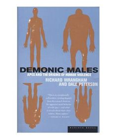Demonic Males: Apes and the Origins of Human Violence, by Richard Wrangham and Dale Peterson | If there were one list of absolute must-read books, what would you put on it? We asked 31 noted authors that question; here are their picks.