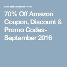 70% Off Amazon Coupon, Discount & Promo Codes- September 2016