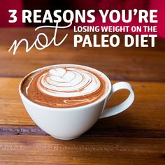 3 Reasons You're NOT Losing Weight on the Paleo Diet (No. 3 Is The Worst)