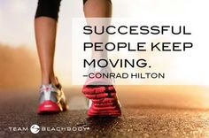 Successful people keep moving! Insanity. Fitness blog. www.fitbefore30.com