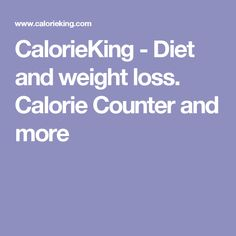 CalorieKing - Diet and weight loss. Calorie Counter and more