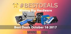 Best Mining Hardware Deals October 16 2017  #Best #Deals #MiningRig #Hardware #MiningGPU #MiningMotherboard #PSU #HardwareWallet #Ethereum #ETH #Ubiq #UBQ #ZCash #ZEC #Monero #XMR