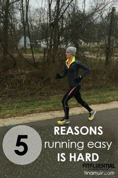 5 Reasons Running Easy is hard