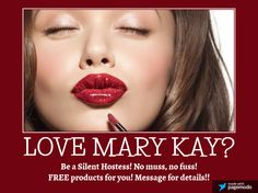 Love Mary Kay? Be a Silent Hostess and host a web party!! No muss, no fuss!! Earn FREE products just for sharing me with your friends!! Contact me asmith0711@marykay.com