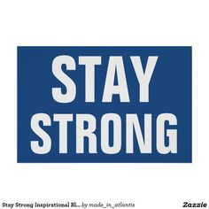 Stay Strong Inspirational Blue White