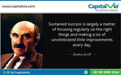 Sustained success is largely a matter of focusing regularly on the right things and making a lot of uncelebrated little improvements every day. Stock Market, Sustainability, Investing, Success, Day, Board, Sustainable Development, Sign, Planks