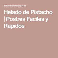 Helado de Pistacho | Postres Faciles y Rapidos