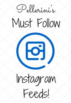 Pellerini's Must Follow Instagram Feeds - I love Instagram for both personal and business. There's something about the ability to scroll though great photos! Check out my list of Must Follow Instagram Feeds!