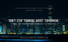 Don't Stop Thinking About Tomorrow - Fletwood Mac
