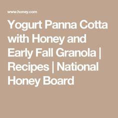 Yogurt Panna Cotta with Honey and Early Fall Granola | Recipes | National Honey Board