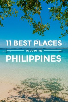 List of 11 great destinations you definitely should check out when planing a trip to the Philippines