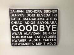 GOODBYE Languages STRETCHED CANVAS  Multiple by DandWElements, $40.00
