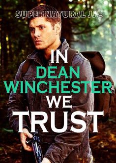 In Dean Winchester we trust #supernatural