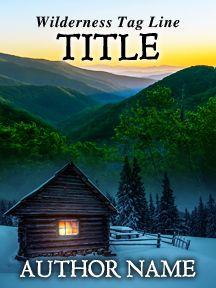 Wilderness Cabin - A Survivalist Novel | Customizable Book Cover by RLSather | SelfPubBookCovers: One-of-a-kind premade book covers where Authors can instantly customize and download their covers, and where Artists can post a cover and name their own price.
