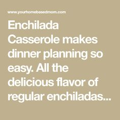Enchilada Casserole makes dinner planning so easy. All the delicious flavor of regular enchiladas with less work! Your tastebuds won't know the difference! Enchilada Casserole, Enchilada Sauce, Cottage Meals, Baked Goods, Dishes, How To Plan, Baking, Bakken, Backen