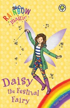Daisy the Festival Fairy: Special (Rainbow Magic) Rainbow Magic Fairy Books, World Book Day Costumes, Rainbow Bow, Blue Fairy, Book Fandoms, Book Series, Book Lovers, Daisy, Livres