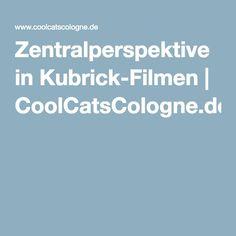 Zentralperspektive in Kubrick-Filmen   CoolCatsCologne.de
