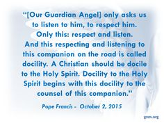 """He is always with us!"" Read more at: http://www.news.va/en/news/pope-francis-respect-and-listen-to-our-guardian-an"