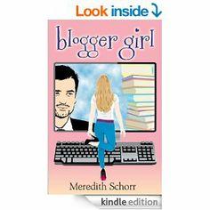 Blogger Girl by Meredith Schorr http://www.amazon.com/Blogger-Girl-Meredith-Schorr-ebook/dp/B00EDTLDSW
