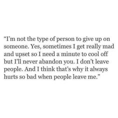 The Personal Quotes - Love Quotes , Life Quotes , Relationships Now Quotes, Real Talk Quotes, Words Quotes, Quotes To Live By, Life Quotes, Dont Leave Me Quotes, Giving Up On Love Quotes, I Give Up Quotes, You Left Me Quotes