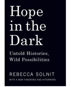 Hope in the Dark: Untold Histories, Wild Possibilities by Rebecca Soln – Loved To Death