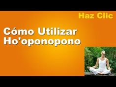 La llave sanadora Ho'oponopono - Cómo utilizar Ho'oponopono - YouTube