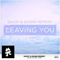 Savoy & Sound Remedy - Leaving You (feat. Jojee) by Monstercat