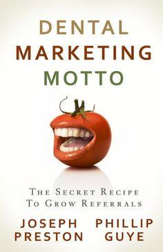 Dental Marketing Motto: The Secret Re... $0.99 #bestseller