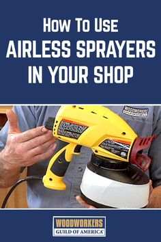 Using Airless Sprayers on Woodworking Projects