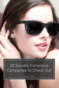 22 Socially Conscious Companies You Don't Know About Yet www.levo.com