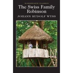 Swiss Family Robinson by Johann Rudolf Wyss Paperback Book Free UK Post Listing in the Fiction,Books, Comics & Magazines Category on eBid United Kingdom Wordsworth Classics, Swiss Family Robinson, Uk Post, Classic Books, Free Uk, Fiction Books, Paperback Books, United Kingdom, Magazines