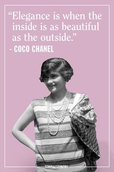Coco Chanel famously lived her life according to her own rules. Her musings on elegance, love, and life are as timeless as her classic Chanel designs. Take a look at the founder of Chanel's most memorable, inspiring, and outspoken quotes here. Coco Chanel Mode, Estilo Coco Chanel, Coco Chanel Fashion, Coco Chanel Quotes, Chanel Chanel, Chanel Bags, Chanel Handbags, Coco Chanel Style, Famous Quotes