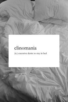 Clinomania: Excessive desire to stay in bed. Every morning makes me feel more miserable. Unusual Words, Weird Words, Rare Words, Unique Words, New Words, Cool Words, All Quotes, Words Quotes, Funny Quotes