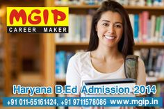 MGIP Career Makers pitampura offers Haryana B.Ed Courses Admission in Delhi. Student can get all information and detail about Haryana Rohtak B.Ed Eligibility 2014-15 Session. MGIP Pitampura also provides all information's & details related to MDU B.Ed Admission for current session. They also offers B.Ed Courses Admission from MDU, KUK, CDLU University.