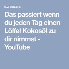 Das passiert wenn du jeden Tag einen Löffel Kokosöl zu dir nimmst - YouTube