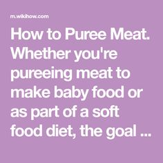 A soft food diet doesnt have to be bland and boring here a few whether youre pureeing meat to make baby food or forumfinder Choice Image