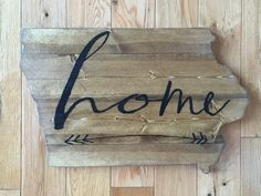 Hand-crafted wood Iowa Home sign; Wood Home Sign; Home Sign; Iowa Sign by WentGoods Handmade Wooden, Handmade Gifts, Home Signs, House In The Woods, Iowa, Arts And Crafts, Letters, Projects, Gift Ideas
