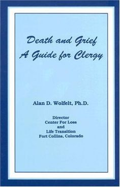 Death And Grief: A Guide For Clergy by Alan D. Wolfelt. Save 2 Off!. $34.08