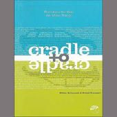 Cradle to Cradle: Remaking the Way We Make Things by William McDonough, Michael Braungart