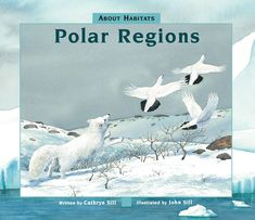 (Peachtree) In this addition to the About Habitats series, award-winning author Cathryn Sill uses simple, easy-to-understand language to teach children what the Polar Regions are and what kinds of animals and plants live there. John Sill's detailed, full-color illustrations show how various species of animals and plants have adapted to life in these habitats.