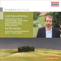 Rundfunk-Sinfonieorchester Berlin - Dallapiccola: Piano Rarities: Piccolo Concerto Per Pianoforte E Orchestra Da Camera, Sona...