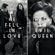 Did he fall in love with an Evil Queen or Regina Mills? or a little of both?