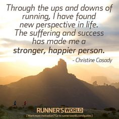 Monday Motivation: Ups and Downs | Runner's World @Runner's World always inspires me!!! :) Love this quote! #rwchallenge