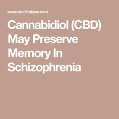 Cannabidiol (CBD) May Preserve Memory In Schizophrenia