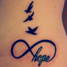 Infinity hope tattoo and birds  I really like this, if I ever consider getting a tattoo, this would be the one!